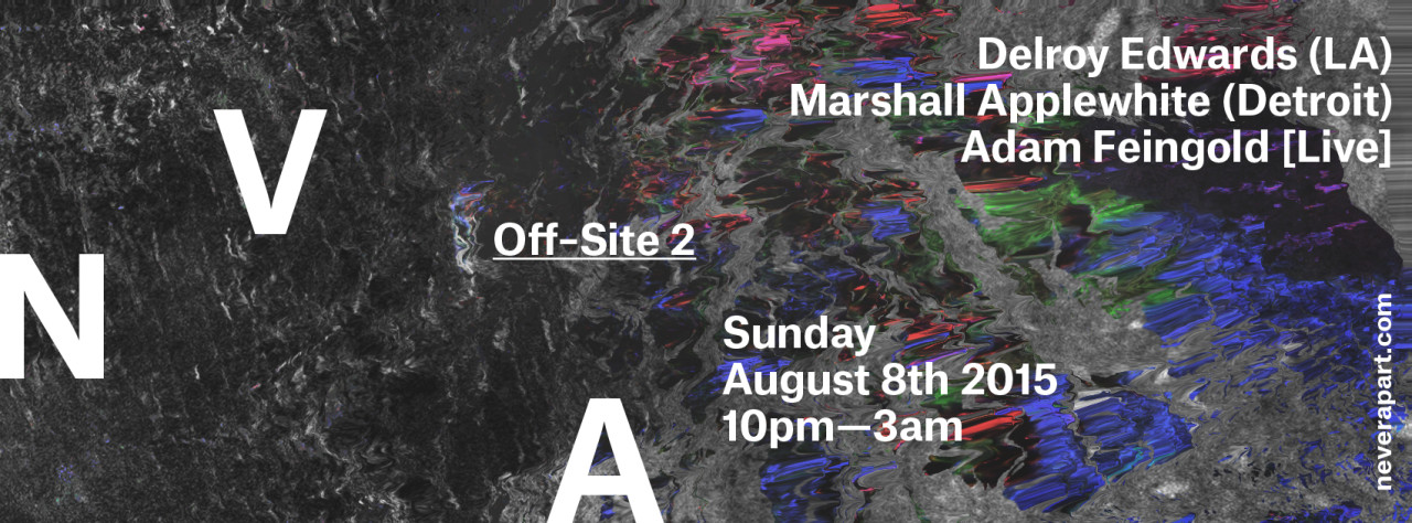 NVA Off-Site 2: Delroy Edwards / Marshall Applewhite / Adam Feingold