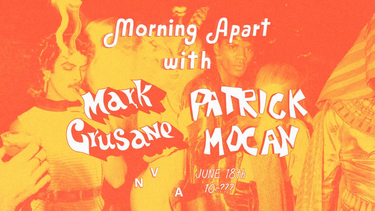 Morning Apart: Mark Grusane / Patrick Mocan